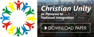 NCEF Paper to Christian Leaders: Christian Unity as Panacea to National Integration